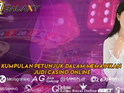 Kumpulan Petunjuk Dalam Memainkan Judi Casino Online