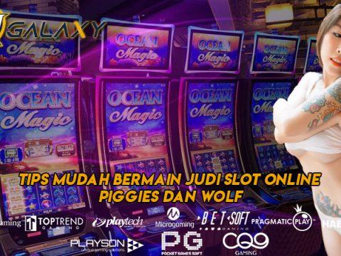 Tips Mudah Bermain Judi Slot Online Piggies dan Wolf
